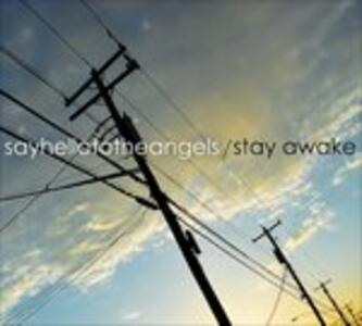 Stayawake - CD Audio di Say Hello to the Angels