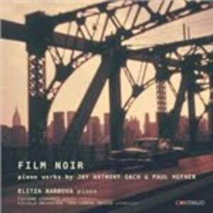 Film Noir. Opere per pianoforte - CD Audio di Elitza Harbova,Jay Anthony Gach,Paul Hefner