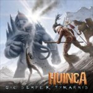 Sic Semper Tyrannis - CD Audio di Huinca