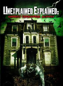 Paul Wookey. Unexplained Explained. Ghostly Paranormal Activity - DVD