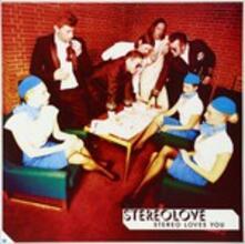 Stereo Loves You - Vinile LP di Stereolove