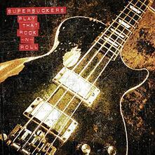 Play That Rock n' Roll - Vinile LP di Supersuckers