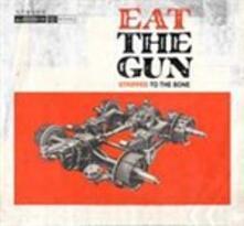 Stripped to the Bone - Vinile LP + CD Audio di Eat the Gun