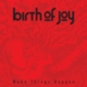 Make Things Happen - Vinile LP di Birth of Joy