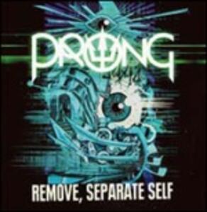 Remove, Separate Self - Vinile 7'' di Prong