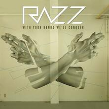 With Your Hands We'll Conquer - Vinile LP di Razz