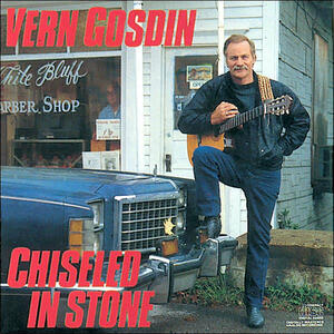Chiseled in Stone - CD Audio di Vern Gosdin