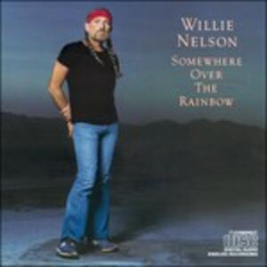 Somewhere Over the Rainbow - CD Audio di Willie Nelson