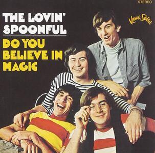 Do You Believe in Magic - CD Audio di Lovin' Spoonful