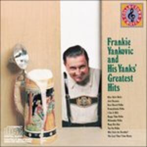Greatest Hits - CD Audio di Frankie Yankovic