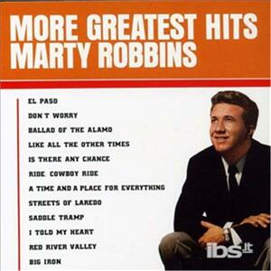 More Greatest Hits - CD Audio di Marty Robbins