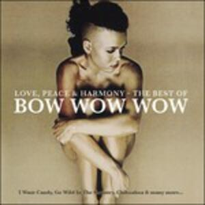 Love, Peace & Harmony the Best of Bow Wow Wow - CD Audio di Bow Wow Wow