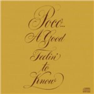 A Good Feeling to Know - CD Audio di Poco