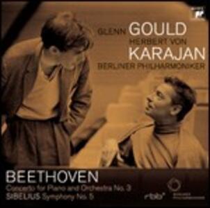 Concerto per pianoforte n.3 / Sinfonia n.5 - CD Audio di Ludwig van Beethoven,Jean Sibelius,Glenn Gould,Herbert Von Karajan,Berliner Philharmoniker