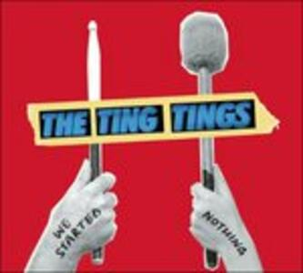 We Started Nothing - CD Audio di Ting Tings
