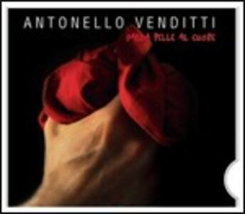 Dalla pelle al cuore - CD Audio di Antonello Venditti