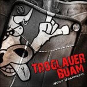 Heavy Volxmusic - CD Audio di Troglauer Buam