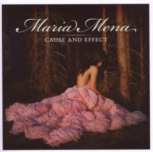 Cause and Effect - CD Audio di Maria Mena