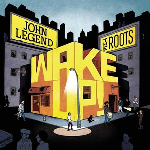 Foto Cover di Wake Up!, CD di Roots,John Legend, prodotto da Columbia