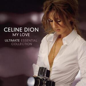 My Love.essential Collection - CD Audio di Céline Dion