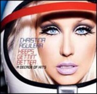 Keeps Gettin' Better. A Decade of Hits - CD Audio di Christina Aguilera