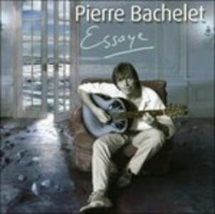 Essaye - CD Audio di Pierre Bachelet