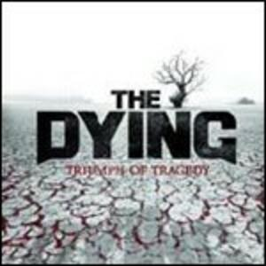 Triumph of Tragedy - CD Audio di Dying