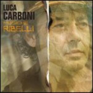 Musiche ribelli - CD Audio di Luca Carboni