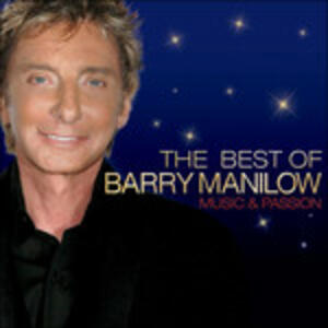 Music and Passion. Best - CD Audio di Barry Manilow