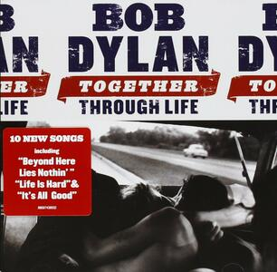 Together Through Life - CD Audio di Bob Dylan