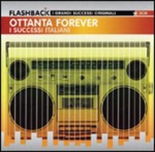 Ottanta forever. I successi italiani - CD Audio