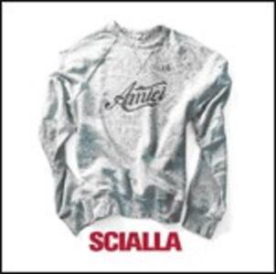 Amici. Scialla - CD Audio