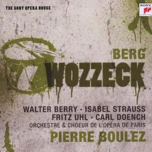 Wozzeck - CD Audio di Alban Berg,Pierre Boulez,Walter Berry,Isabel Strauss,Orchestra dell'Opera di Parigi