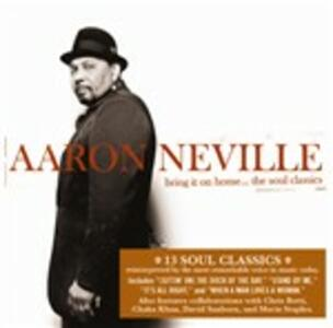 Bring it on Home...the Soul Classics - CD Audio di Aaron Neville