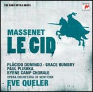Le Cid - CD Audio di Placido Domingo,Grace Bumbry,Paul Plishka,Jules Massenet,Eve Queler