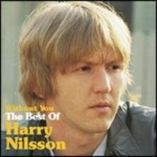 Without You. The Best of Harry Nilsson - CD Audio di Harry Nilsson