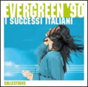 Evergreen '90. I successi italiani - CD Audio