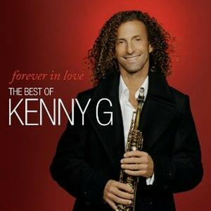 Forever in Love. The Best of Kenny G - CD Audio di Kenny G