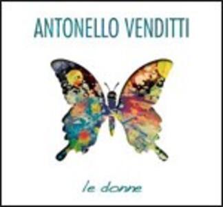 Le donne - CD Audio di Antonello Venditti