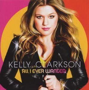 Foto Cover di All I Ever Wanted, CD di Kelly Clarkson, prodotto da RCA