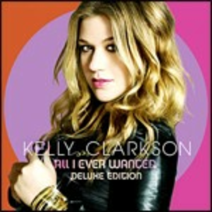 CD All I Ever Wanted di Kelly Clarkson