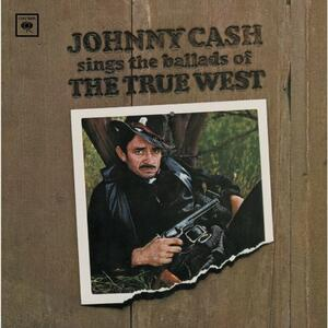 Sings Ballads Of The True West - CD Audio di Johnny Cash