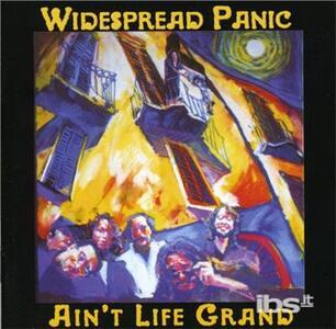 Ain'T Life Grand - CD Audio di Widespread Panic