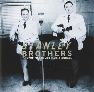 Complete Columbia Brothers - CD Audio di Stanley Brothers