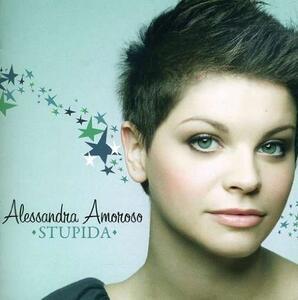 Stupida - CD Audio di Alessandra Amoroso