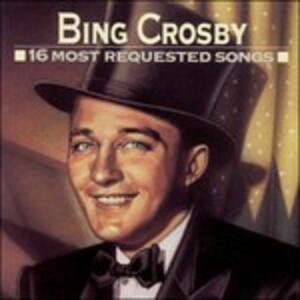 16 Most Requested Songs - CD Audio di Bing Crosby