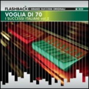 Voglia di Settanta. I successi italiani - CD Audio