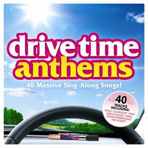 Drive Time Anthems - CD Audio