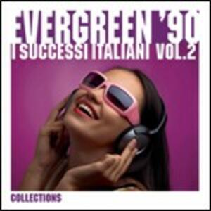 Evergreen 90. I successi italiani vol.2 - CD Audio