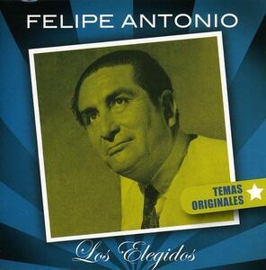 Los Elegidos - CD Audio di Felipe Antonio